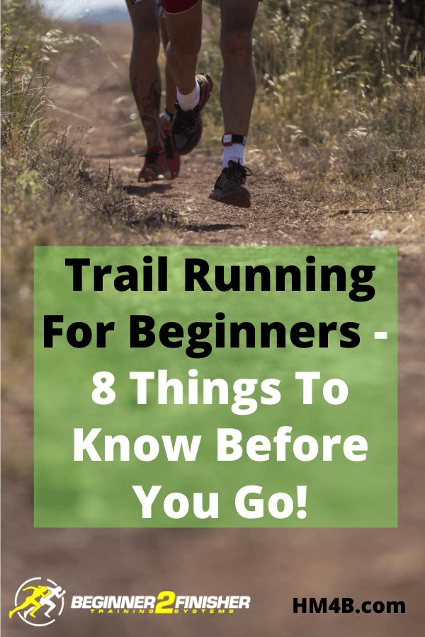 Trail Running For Beginners - 8 Things To Know Before You Go