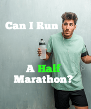 Can I Run A Half Marathon