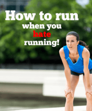 How to run when you hate running