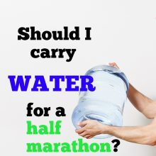 should I carry water for a half marathon