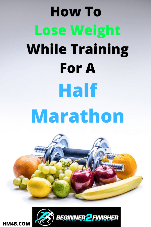 How To Lose Weight While Training For A Half Marathon - pin