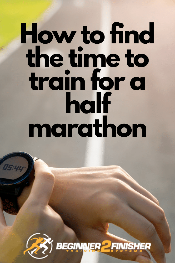 how to find the time to train for a half marathon - pin