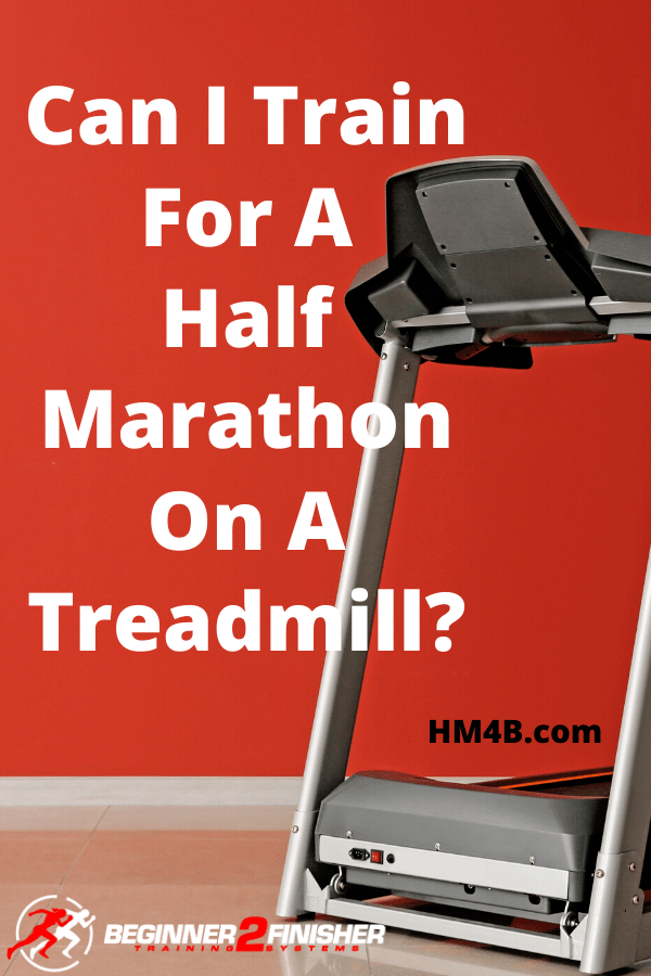 Can I Train For A Half Marathon on a treadmill