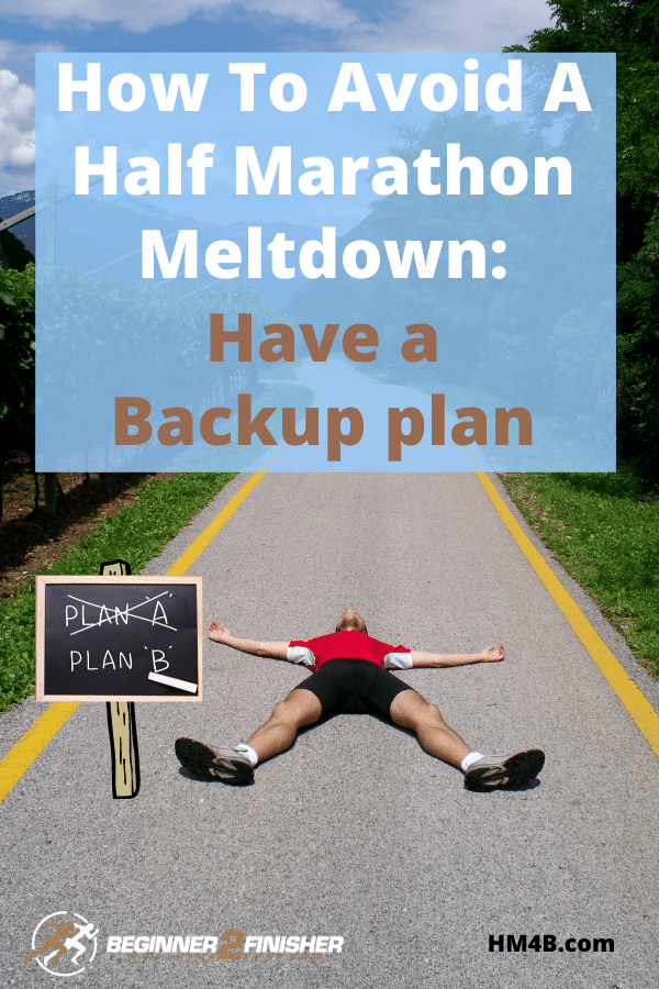 How To Aviod A Half Marathon Meltdown - Backup Plan