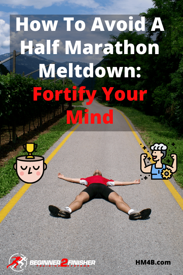 How To Aviod A Half Marathon Meltdown - Runners Mindset