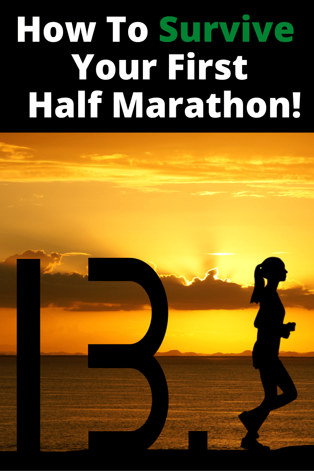 21 Tips To Help Ensure You Survive Your First Half Marathon Race!