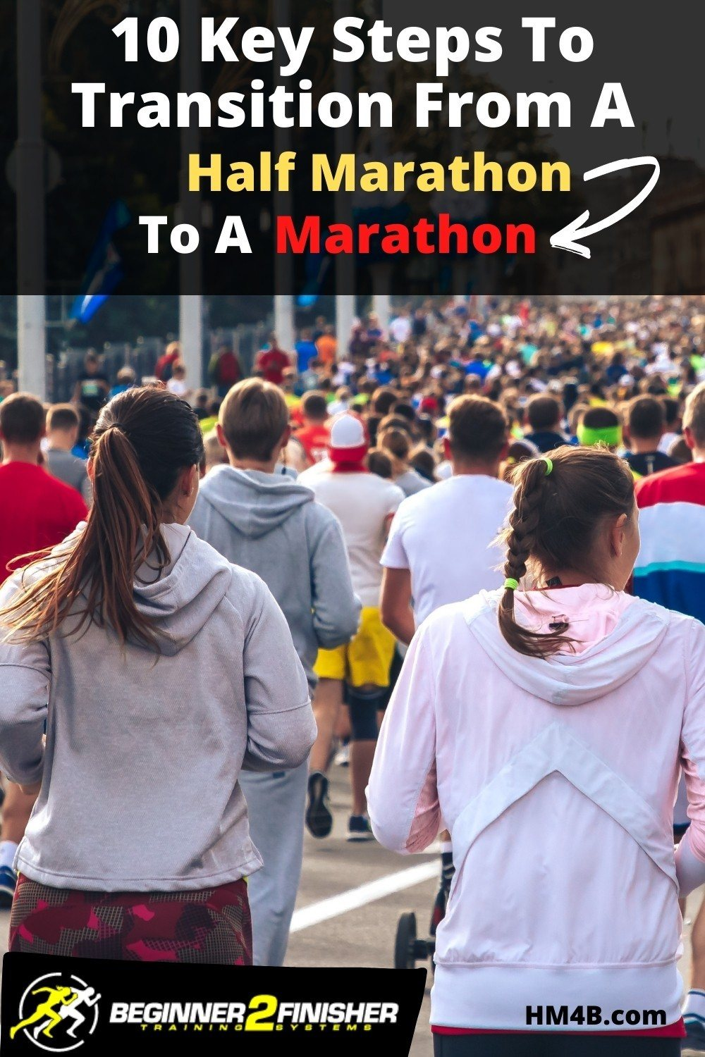 From Half to Full: 10 Ways To Transition to Full Marathons